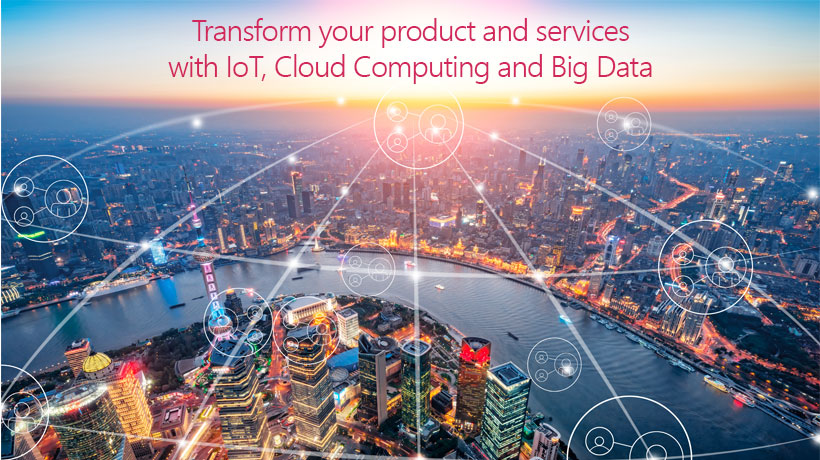 Transform your product/services: IoT, cloud computing and Big Data enable a new business model that overlaps product and service concepts.