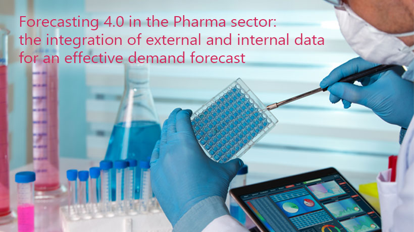 Forecasting 4.0 in the Pharma sector: the integration of external and internal data for an effective demand forecast.