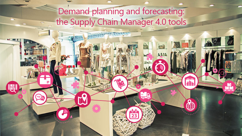 Demand planning and forecasting:the Supply Chain Manager 4.0 tools